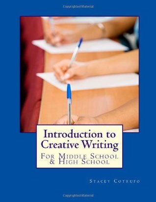 Introduction to Creative Writing: For Middle School & High School