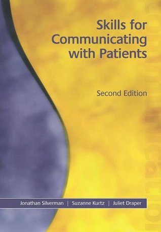 Skills for Communicating with Patients, Second Edition by Jonathan  Silverman
