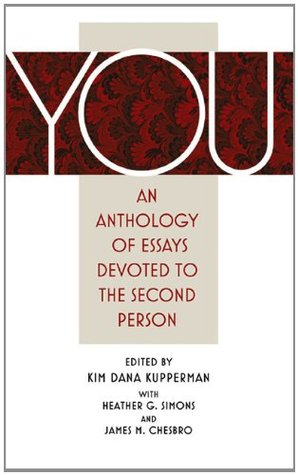 You. An Anthology of Essays Devoted to the Second Person