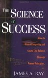 The Science of Success: How to Attract Prosperity and Create Life Balance Through Proven Principles
