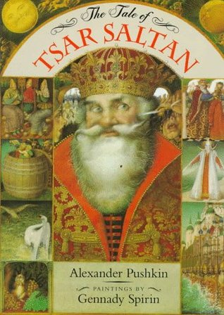The Tale of Tsar Saltan by Alexander Pushkin