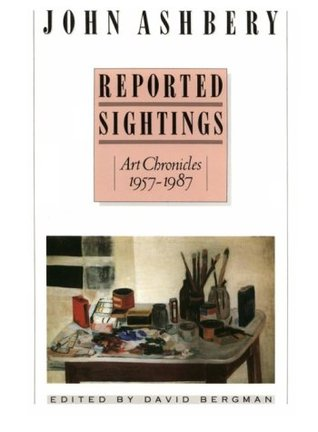 Reported Sightings: Art Chronicles, 1957-1987,