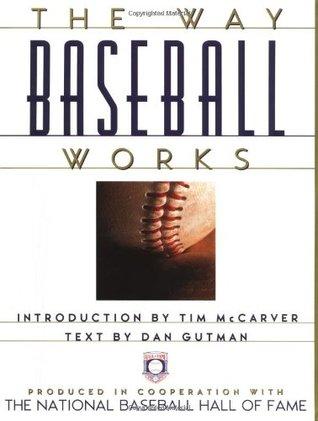 Way Baseball Works by Dan Gutman