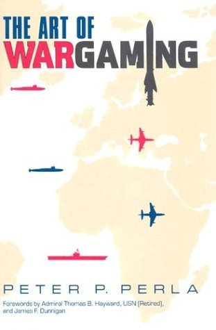The Art of Wargaming: A Guide for Professionals and Hobbyists