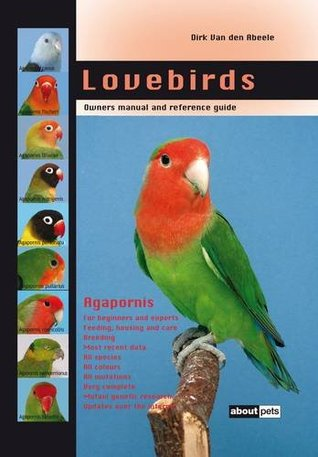 lovebirds owners manual and reference guide by dirk van den abeele