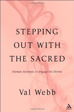 Stepping Out with the Sacred: Human Attempts to Engage the Divine EPUB Free Download