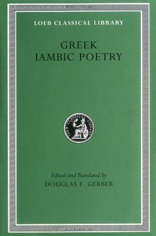 Greek Iambic Poetry (Loeb Classical Libr...