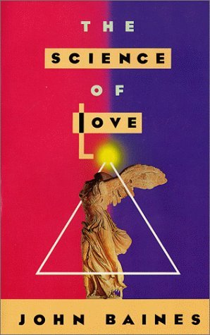 The Science of Love by John R. Baines