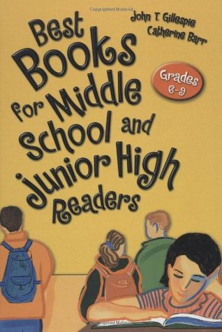 Best Books for Middle School and Junior High Readers: Grades 6-9