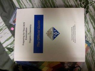 preparing for your acs examination in organic chemistry the rh goodreads com acs examination in organic chemistry the official guide pdf acs examination in organic chemistry the official guide pdf