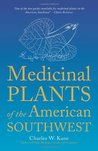 Medicinal Plants of the American Southwest by Charles W. Kane