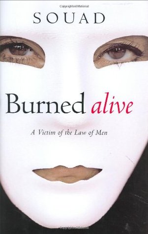 Ebook Burned Alive: A Victim of the Law of Men by Souad PDF!