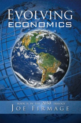 EVOLVING ECONOMICS: Exploring the crises of capitalism and a long-term vision of the economy of a more sustainable, egalitarian, and libertarian civilization