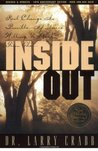 Inside Out: Real Change Is Possible If You're Willing to Start from The...