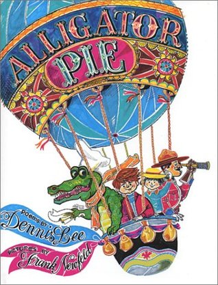Alligator Pie by Dennis Lee