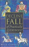 The Decline and Fall of Practically Everybody by Will Cuppy