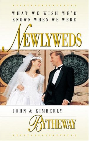 What We Wish We'd Known When We Were Newlyweds by John Bytheway