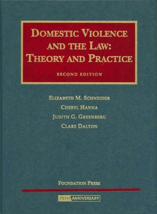 Domestic Violence and the Law: Theory and Practice (University Casebook)