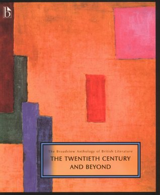 The Broadview Anthology of British Literature: Volume 6: The Twentieth Century and Beyond