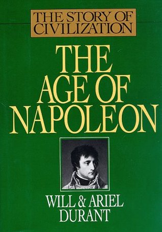 The Age of Napoleon by Will Durant