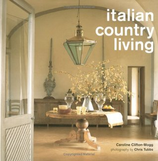 Italian Country Living by Caroline Clifton-Mogg