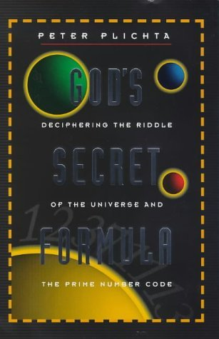God's Secret Formula: The Deciphering of the Riddle of the