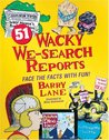 51 Wacky We-Search Reports: Face the Facts With Fun