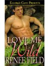 Love Me Wild (Love Curses, #1)