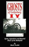 Ghosts of Gettysburg IV:  Spirits, Apparitions and Haunted Places of the Battlefield