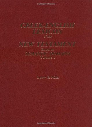 Greek-English Lexicon of the New Testament: Based on Semantic Domains (2 Volume Set)