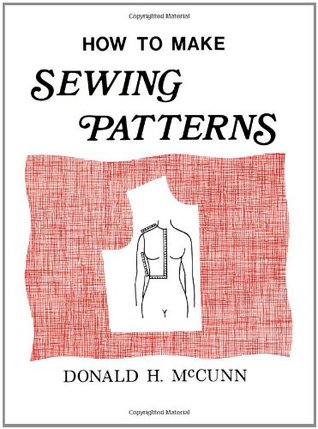 How to Make Sewing Patterns by Donald H. McCunn