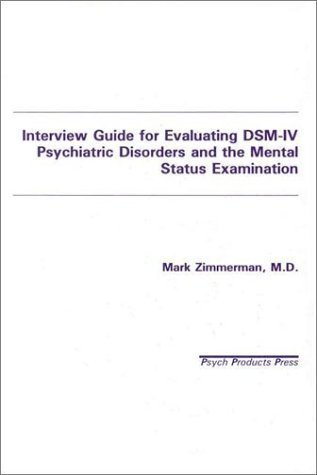 Interview Guide for Evaluating DSM-IV Psychiatric Disorders and the Mental Status Examination