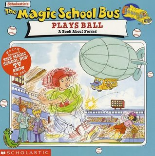 The Magic School Bus Plays Ball: A Book About Forces
