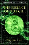 The Essence of T'ai Chi (Shambhala Pocket Classics)