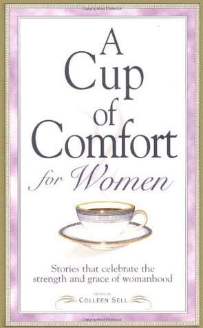 A Cup of Comfort for Women by Colleen Sell