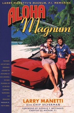 Aloha, Magnum: Larry Manetti's Magnum, P.I. Memories