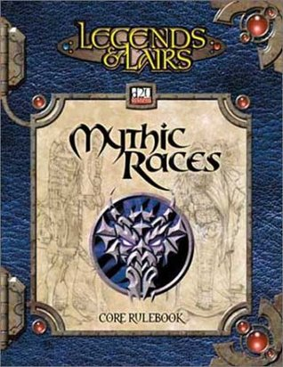 Legends & Lairs: Mythic Races - Character Race Compendium