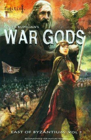 War Gods (East of Byzantium:, Vol. 1)