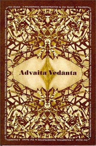Advaita Vedanta: A Philosophical Reconstruction