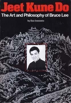 Jeet Kune Do: The Art & Philosophy of Bruce Lee