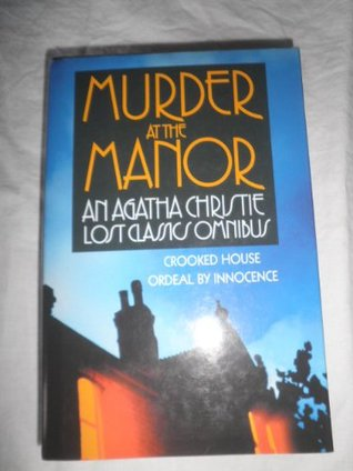 Murder at the Manor: An Agatha Christie Lost Classics Omnibus