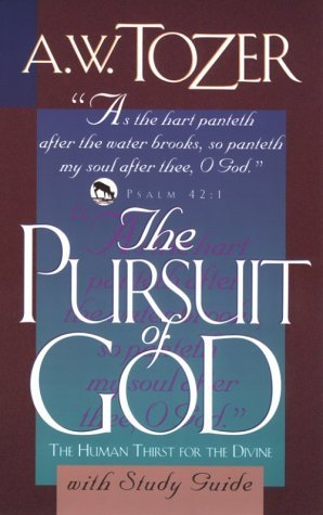 The Pursuit of God with Study Guide with Book by A.W. Tozer