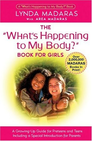The What's Happening to My Body? Book for Girls by Lynda Madaras
