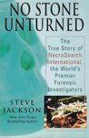 """No Stone Unturned: The True Story of NecroSearch International, the World""""s Premier Forensic Investigators"""