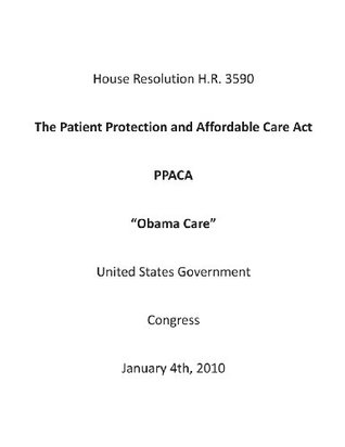 """The Patient Protection and Affordable Care Act PPACA """"Obama Care"""""""