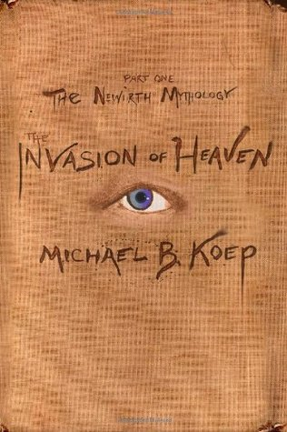 The Invasion of Heaven(The Newirth Mythology 1)