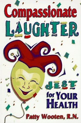 Compassionate Laughter: Jest for Your Health Nueva versión de eBooks