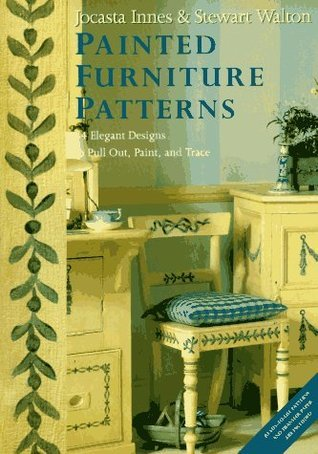 Painted Furniture Patterns: 34 Elegant Designs to Pull Out, Paint, and Trace