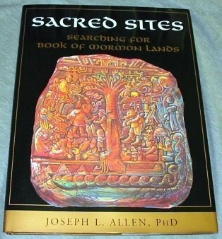 Sacred Sites: Searching for Book of Mormon Lands