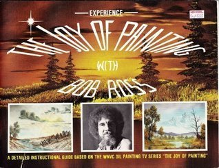 Experience the Joy of Painting With Bob Ross Vol 1